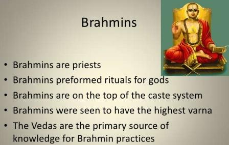 Brahmins ( Braahman ): The scholar class, really? photo credit; scubadude624, slideshare